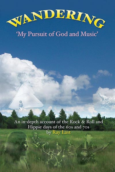 Wandering My Pursuit of God and Music by Ray Last - front cover