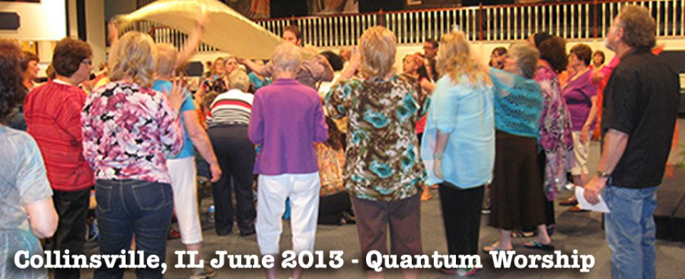 Collinsville, IL – June 2013 – Quantum Worship